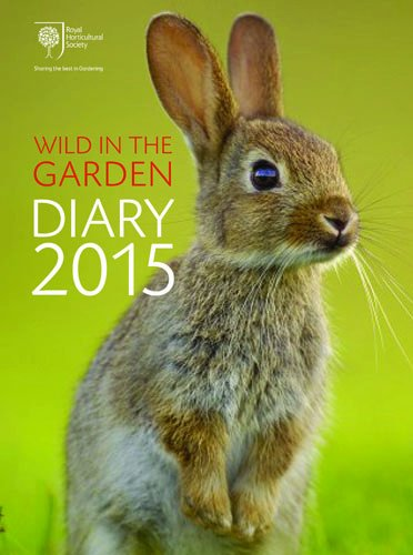 RHS Wild in the Garden Diary 2015 By Royal Horticultural Society