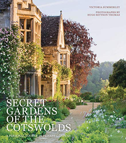 Secret Gardens of the Cotswolds By Victoria Summerley