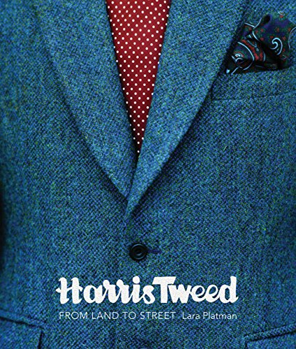Harris Tweed: From Land to Street by