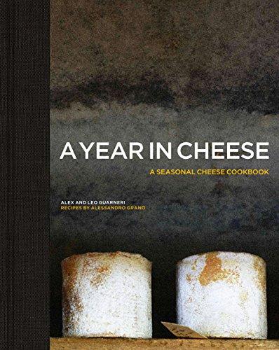 A Year in Cheese By Alex Guarneri