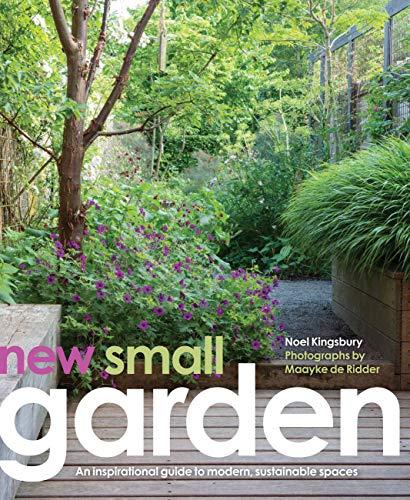 New Small Garden By Noel Kingsbury