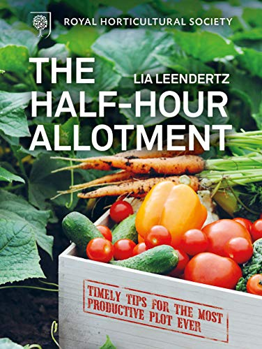 RHS Half Hour Allotment: Extraordinary crops from every day efforts By Royal Horticultural Society
