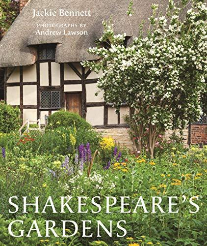 Shakespeare's Gardens By Jackie Bennett