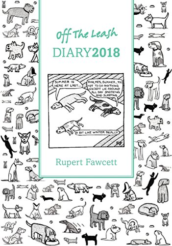 Off the Leash Diary 2018 (Diaries 2018) By Rupert Fawcett