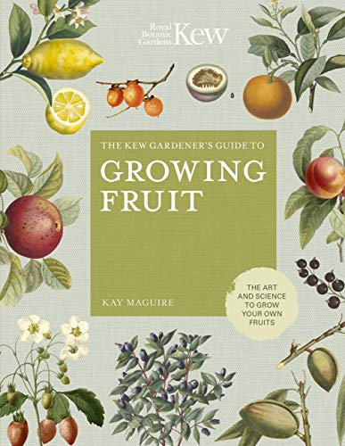 The Kew Gardener's Guide to Growing Fruit By Kay Maguire