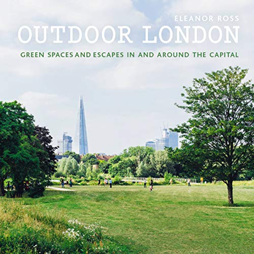 Outdoor London By Eleanor Ross