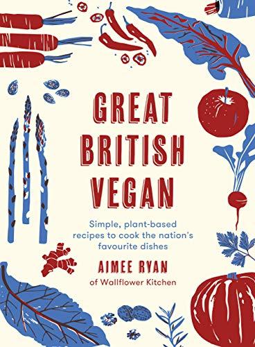 Great British Vegan By Aimee Ryan