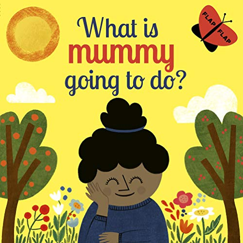 What is Mummy Going to Do? By Carly Madden