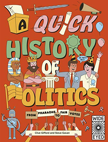 A Quick History of Politics By Clive Gifford