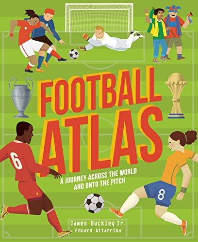 Football Atlas By James Buckley, Jr.