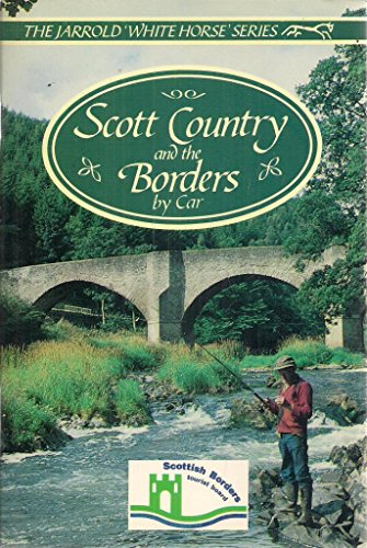 Scott Country and the Borders by Car (White Horse) By Jim Titchmarsh