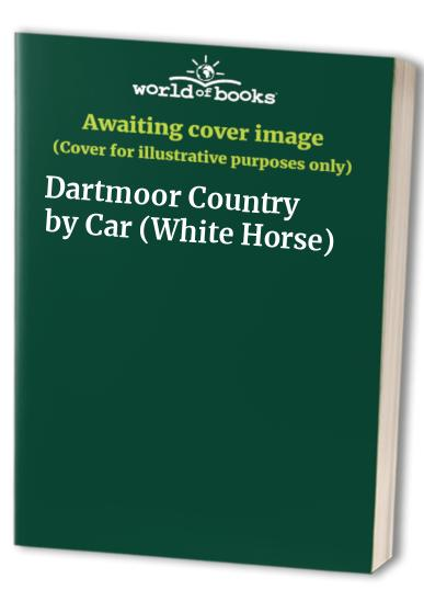 Dartmoor Country by Car By Peter Titchmarsh