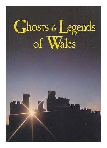 Ghosts and Legends of Wales By J.A. Brooks