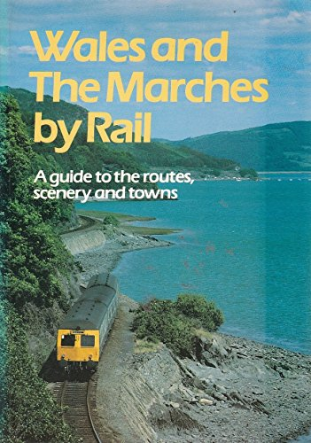 Wales and the Marches by Rail By Adrian Fawcett