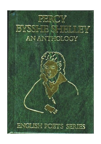 Anthology By Percy Bysshe Shelley