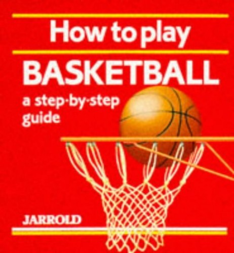 How to Play Basketball By Liz French
