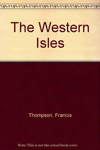 The Western Isles By Francis Thompson