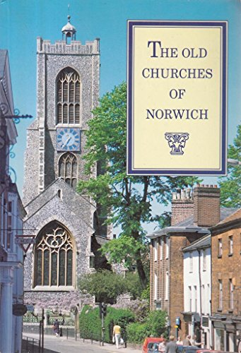 The Old Churches of Norwich By Noel Spencer