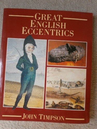 Great English Eccentrics By John Timpson