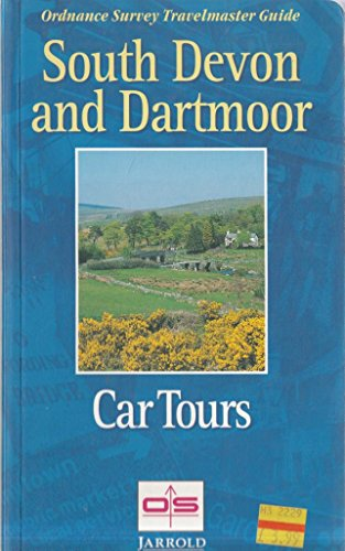 South Devon and Dartmoor Car Tours: Ordnance Survey Travelmaster Guide (Ordnance Survey travelmaster guides) By Edited by Jarrold Publishing