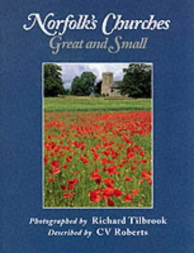 Norfolk's Churches: Great and Small by C. V. Roberts