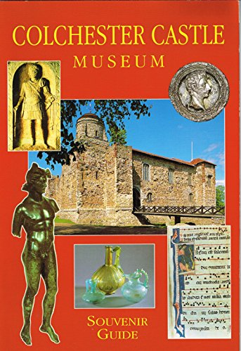 Colchester Castle Museum Souvenir Guide By Colchester Borough Council