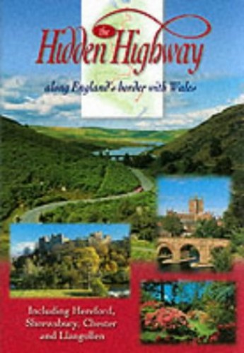 The Hidden Highway: Along England's Border with Wales