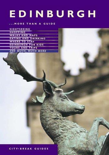 Edinburgh City Break Guide: More Than a Guide by Annie Bullen