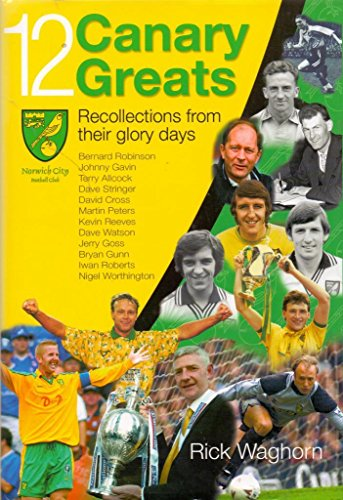 12 Canary Greats By Rick Waghorn