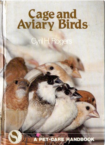 Caged and Aviary Birds By Cyril H. Rogers