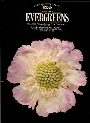 Evergreens: Arranged for all organ, with full lyrics (Everybody's favourite series : organ) By unknown