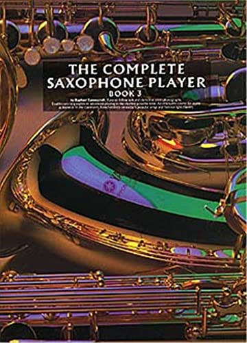 The Complete Saxophone Player Book 3 By Raphael Ravenscroft