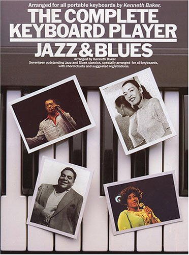 The Complete Keyboard Player: Jazz and Blues: Jazz and Blues by Lord Kenneth Baker