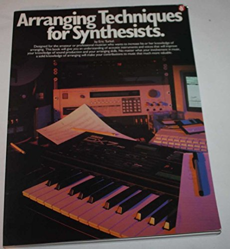 Arranging techniques for synthesists By Eric Turkel