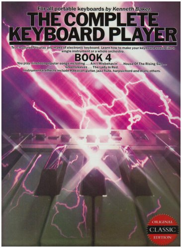 The Complete Keyboard Player: Book 4 By Kenneth Baker