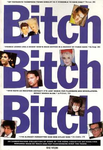 Bitch Bitch Bitch By Mike Wrenn
