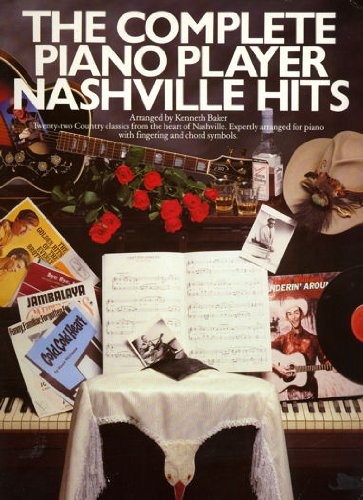 The Complete Piano Player of Nashville Hits By Kenneth Baker
