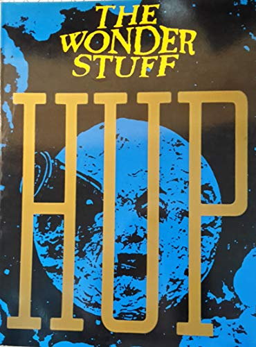 Hup: [all the tracks from the album in special top line arrangements, complete with lyrics and guitar chord boxes] By Wonder Stuff (Group)