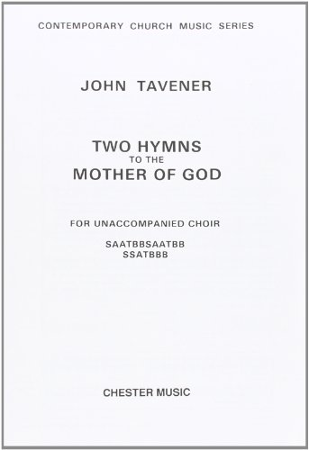 Two Hymns to the Mother of God By TAVENER  JOHN (ARTIS