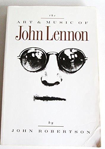 The Art and Music of John Lennon By John Robertson