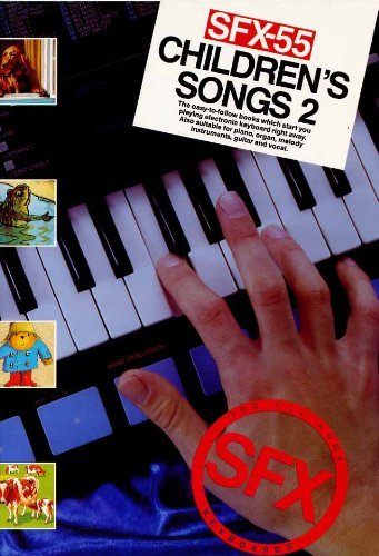 SFX-55 CHILDREN'S SONGS 2: For All Home Keyboards