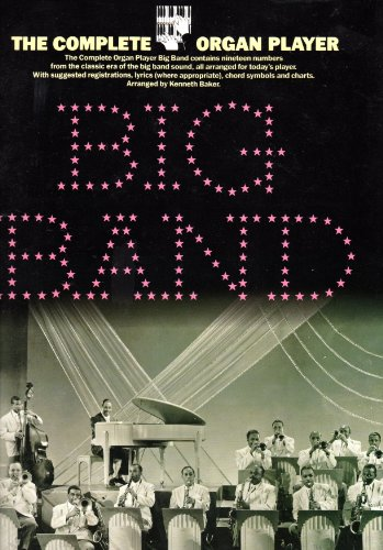 THE COMPLETE ORGAN PLAYER - BIG BAND - Sheet Music Book