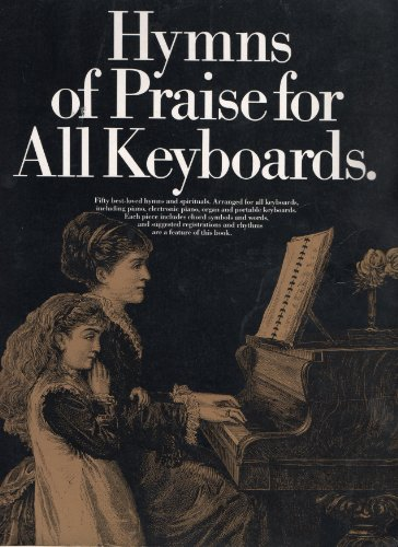 Hymns of Praise for All Keyboards By Music Sales Corporation