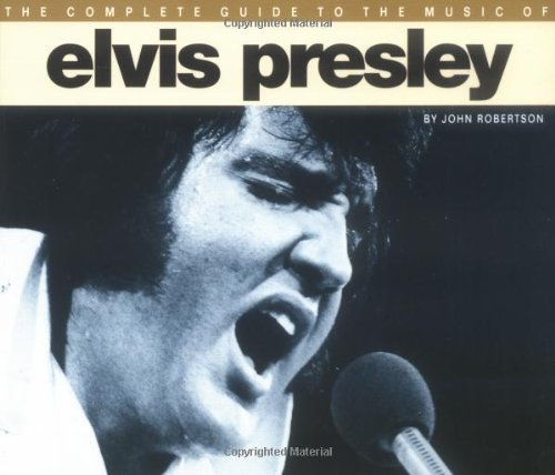 The Complete Guide to the Music of Elvis Presley By Peter Doggett
