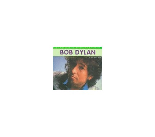 The Complete Guide to the Music of Bob Dylan By Patrick Humphries