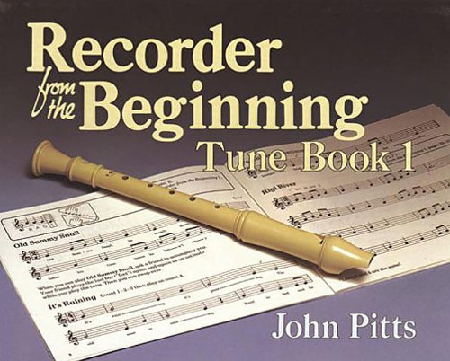 Recorder from the Beginning - Book 1 By John Pitts