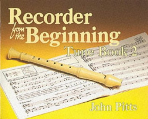 Recorder from the Beginning - Book 2 By John Pitts