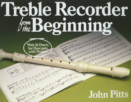 Treble Recorder from the Beginning: Treble,Pupils Bk.1 by J. Pitts
