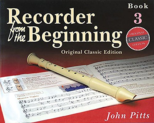 Recorder from the Beginning - Book 3 By John Pitts