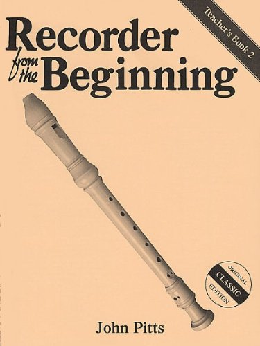 Recorder from the Beginning Book 2 By John Pitts